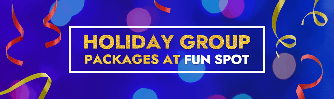 Holiday Group Packages at Fun Spot
