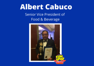 Albert Cabuco Senior Vice President of Food & Beverage